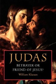 Judas: Betrayer Or Friend