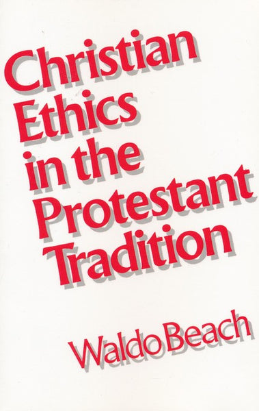 Christian Ethics In The Protestant Traditon