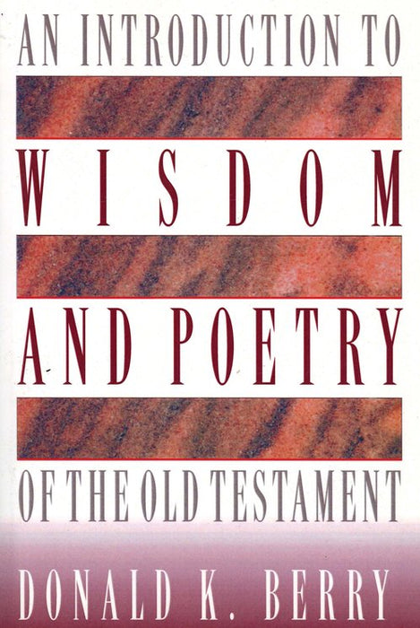 An Introduction to Wisdom and Poetry of the Old Testament