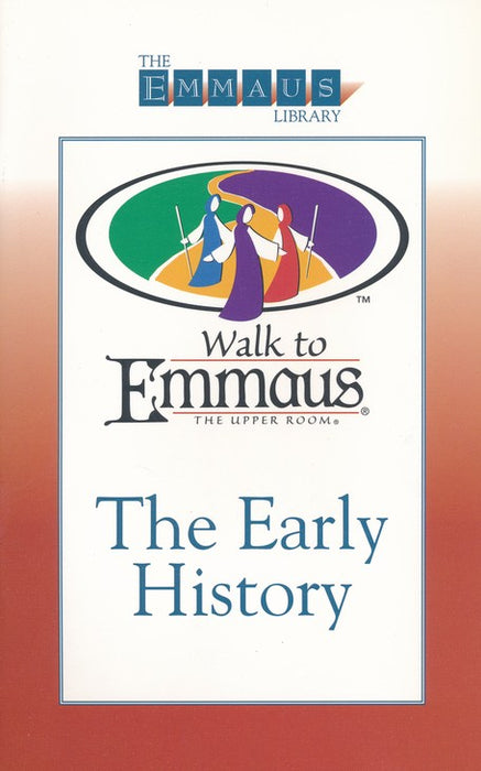 Early History Of The Walk To Emmaus