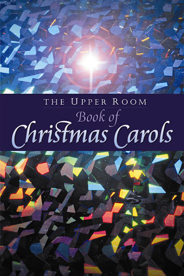 The Upper Room Book of Christmas Carols