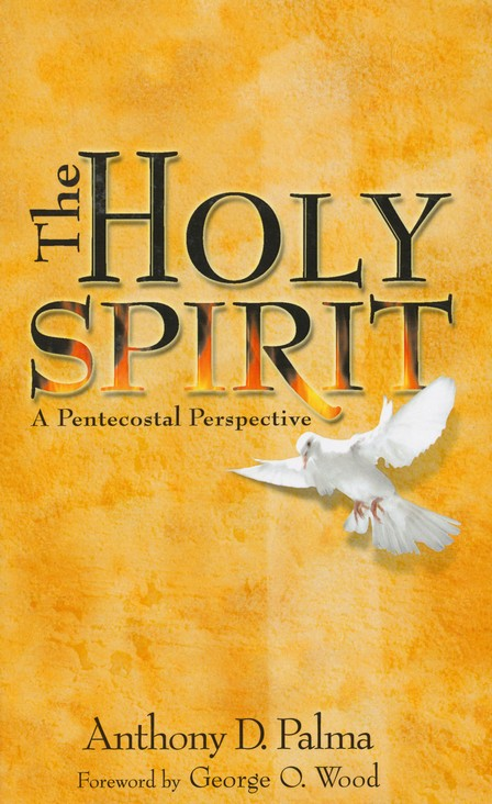 HOLY SPIRIT: A PENTECOSTAL PERSPECTIVE, THE