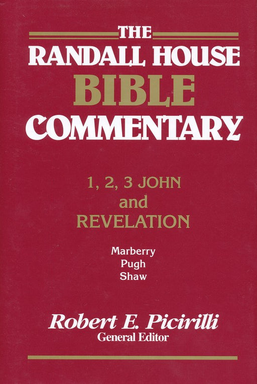 1, 2, 3, John and Revelation: Randall House Bible Commentary, The