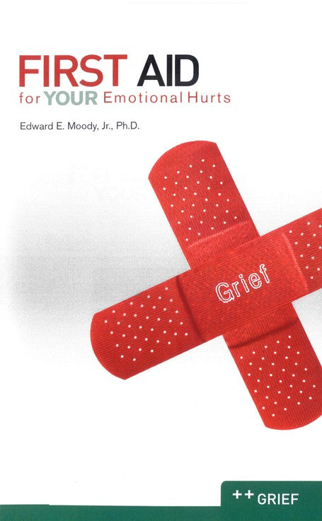 First Aid for Your Emotional Hurts: Grief