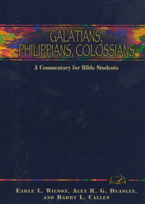 Galatians, Philippians, Colossians: A Commentary for Bible Students