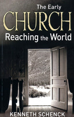 Early Church, The - Reaching the World