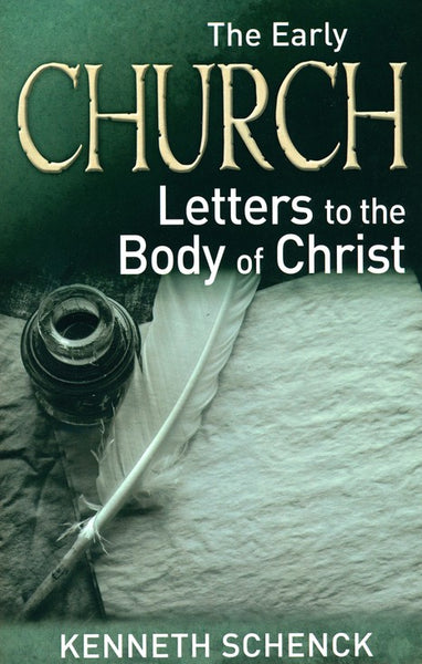Early Church, The - Letters to the Body of Christ