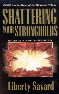Shattering Your Strongholds (Updated And Expanded)