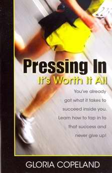 Pressing In: Its Worth It All