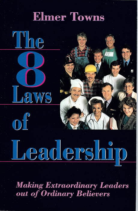 Eight Laws Of Leadership