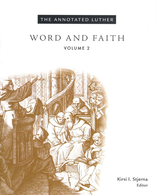 Annotated Luther Word/Faith