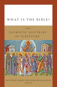 WHAT IS THE BIBLETHE PATRISTIC DOCTRINE OF SCRIPTURE