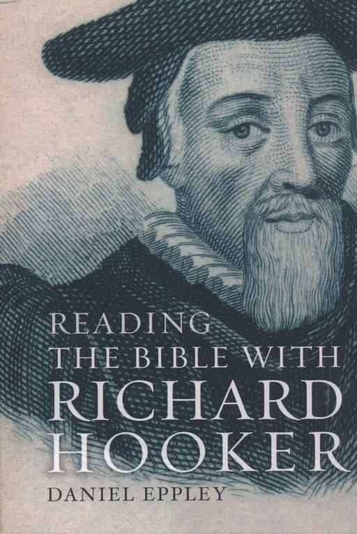 READING THE BIBLE WITHRICHARD HOOKER