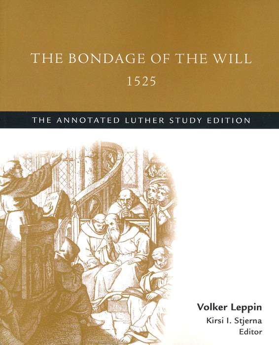Bondage of the Will 1525, The