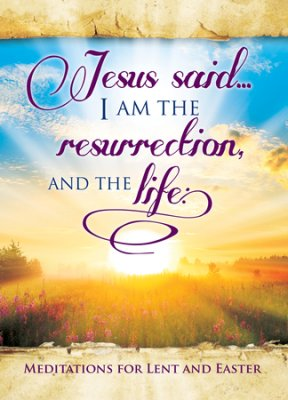 DEVO/EASTER/ Jesus Said I Am - John 11:25  pkg/6