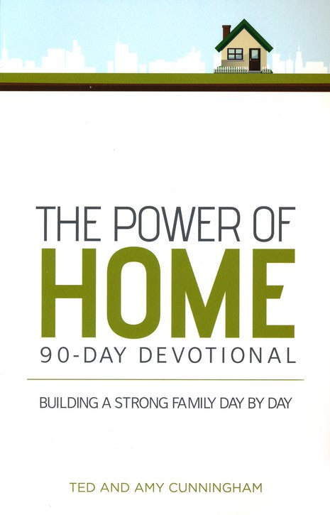 Power of Home 90-Day Devotional, The