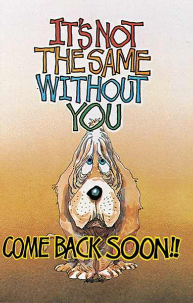 Postcard-It's Not The Same Without You. Come Back Soon!/Dog (Pack of 25)