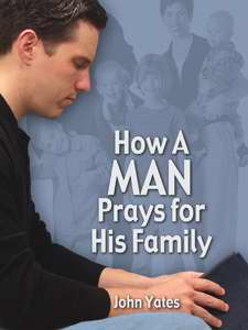 How A Man Prays For His Family