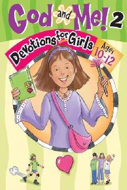 God And Me! V2: Devotions For Girls (Ages 10-12)