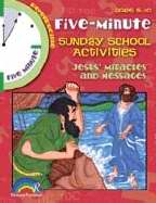 Five Minute Sunday School Activities: Jesus Miracles & Messages (Ages 5-10)