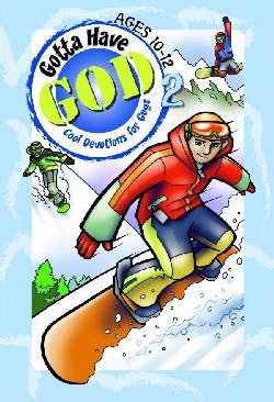 Gotta Have God V2: Devotions For Boys (Ages 10-12)