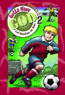Gotta Have God V2: Devotions For Boys (Ages 6-9)