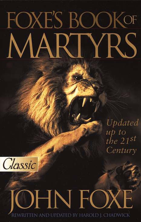 Foxe's Book Of Martyrs (Updated): Pure Gold Classics