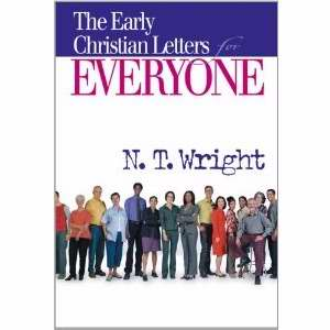 Early Christian Letters For Everyone (New Testament For Everyone)