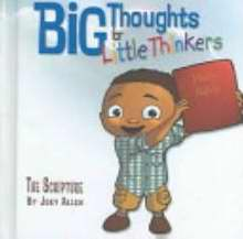 Big Thoughts For Little Thinkers/The Scripture