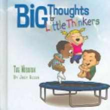 Big Thoughts For Little Thinkers/The Mission
