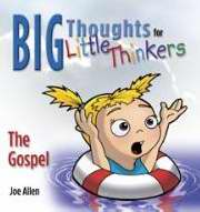 Big Thoughts For Little Thinkers/The Gospel