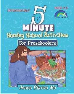Five Minute Sunday School Activities For Preschoolers: Jesus Shows Me (Ages 2-5)