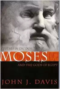 Moses And The Gods Of Egypt: Studies In The Book Of Exodus
