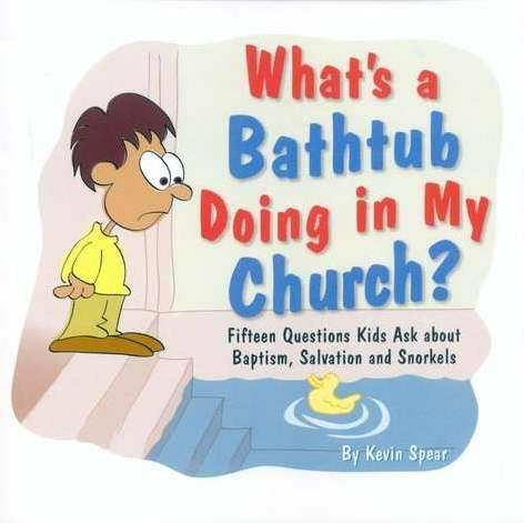 What's A Bathtub Doing In My Church?