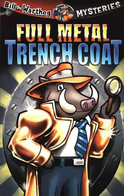 Full Metal Trench Coat (Bill The Warthog Mysteries V1)