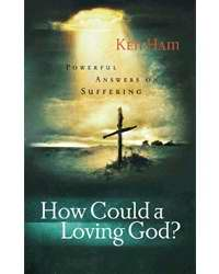 How Could A Loving God...?