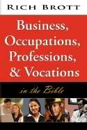 Business Occupations Professions & Vocations In The Bible