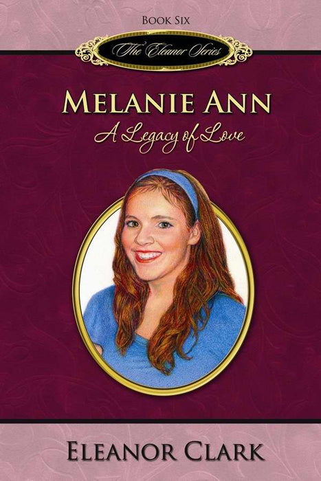 Melanie Ann: A Legacy Of Love (Eleanor V6)