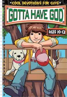 Gotta Have God V1: Devotions For Boys (Ages 10-12)