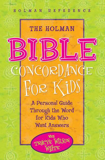 The Holman Bible Concordance for Kids