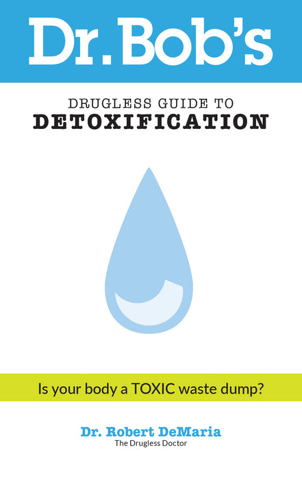 Dr Bobs Drugless Guide To Detoxification