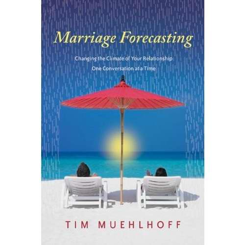 Marriage Forecasting: Changing The Climate Of Your Relationship One Conversation At A Time