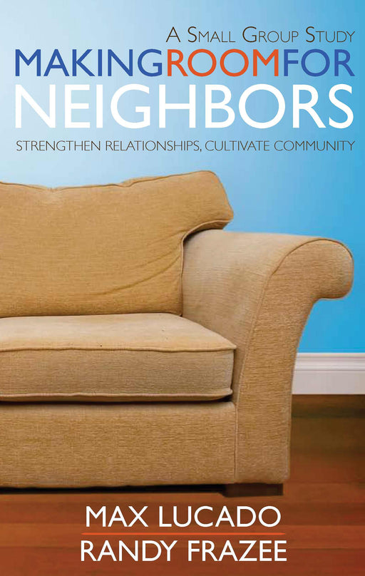 Making Room For Neighbors Study Guide