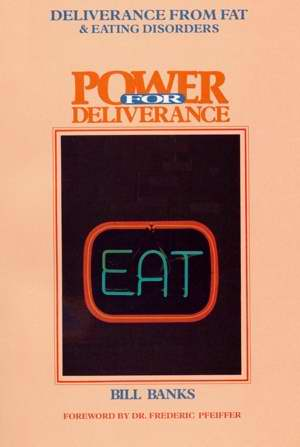 Power For Deliverance From Fat & Eating Disorders