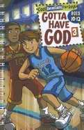 Gotta Have God V3: Devotions For Boys (Ages 10-12)