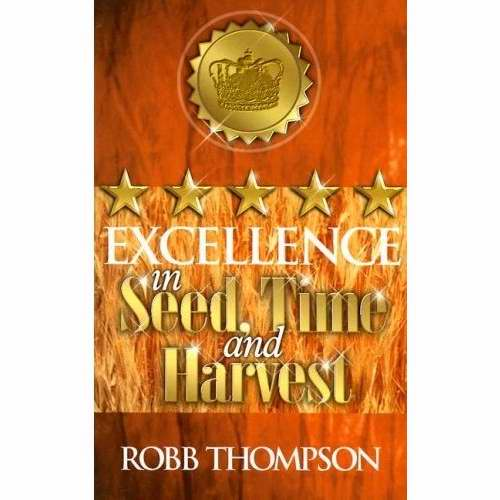 Excellence In Seed Time And Harvest
