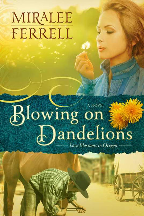 Blowing On Dandelions (Love Blossoms In Oregon V1)