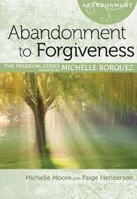 Abandonment To Forgiveness (Freedom Series)