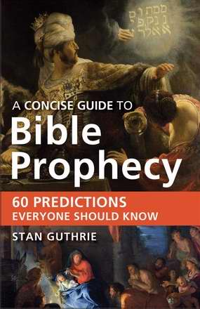 Concise Guide To Bible Prophecy