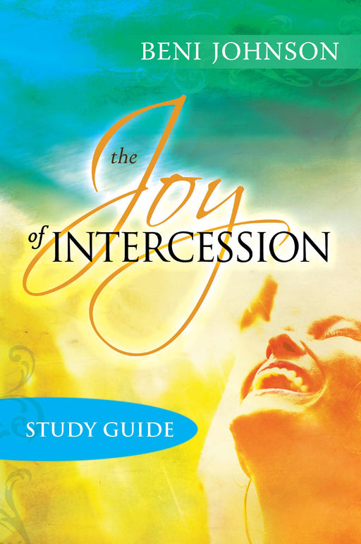 Joy Of Intercession Study Guide